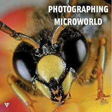 Photographing the Microworld: The World through a Photographer's Eyes