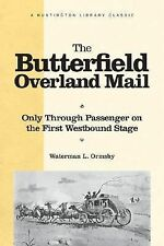 The Butterfield Overland Mail: Only Through Passenger on the First Westbound Sta