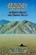 Geology Underfoot in Death Valley and Owens Valley by Robert P. Sharp