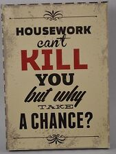 """HOUSEWORK CANT KILL YOU FUNNY WALL SIGN PLAQUE 7.25"""" MDF WOOD INSPIRATIONAL"""