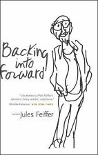 Backing Into Forward, Feiffer, Jules, Good Condition, Book