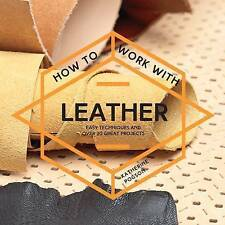 How to Work with Leather, Katherine Pogson