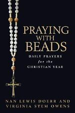 Praying with Beads : Daily Prayers for the Christian Year by Nan Lewis Doerr...