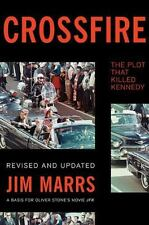 Crossfire : The Plot That Killed Kennedy by Jim Marrs (2013, Paperback, Revised)