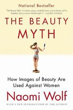 The Beauty Myth : How Images of Beauty Are Used Against Women by Naomi Wolf...