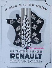 PUBLICITE TRACTEUR AGRICOLE RENAULT TERRE FRANCAISE CEREALES DE 1943 FRENCH AD
