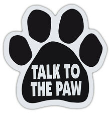 Dog Paw Shaped Magnets: TALK TO THE PAW (FUNNY) | Dogs, Gifts, Cars, Trucks