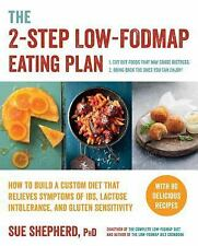 The 2-Step Low-Fodmap Eating Plan : How to Build a Custom Diet That Relieves...