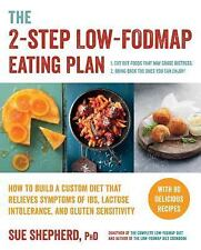 Low-FODMAP Diet: The 2-Step Low-Fodmap Eating Plan : How to Build a Custom...