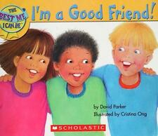 The Best Me I Can Be-I'm a Good Friend!, Patti Goodnow, David Parker, Good Book