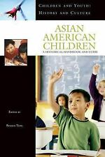 Asian American Children: A Historical Handbook and Guide (Children and-ExLibrary