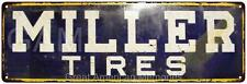 Miller Tires Vintage Look Reproduction 6x18 Metal Sign 6180040