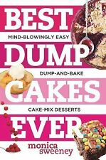 Best Dump Cakes Ever : Mind-Blowingly Easy, Fruit + Cake Mix + Butter,...
