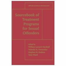 Nato Science Series B: Sourcebook of Treatment Programs for Sexual Offenders...