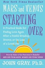 Mars and Venus Starting Over: A Practical Guide for Finding Love Again After a P