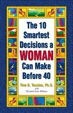 The 10 Smartest Decisions a Woman Can Make Before 40 by Tina B. Tessina, Ph.D.