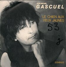 "45 TOURS / 7"" SINGLE--JEAN-MICHEL GASCUEL--LE CHIEN AUX YEUX JAUNES / DOMINUS"