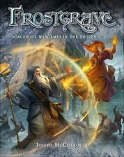 Frostgrave: Fantasy Wargames in the Frozen City by Joseph A. McCullough...