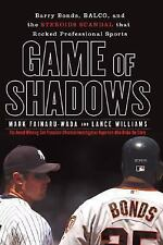 Game of Shadows: Barry Bonds, BALCO, and the Steroids Scandal that Rocked Profes