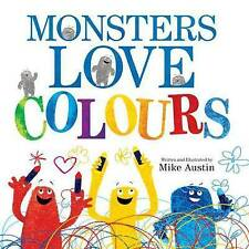 Monsters Love Colours, Mike Austin
