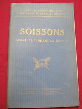 GUIDES ILLUSTRES MICHELIN - 1914 1918  SOISSONS avant et pendant la guerre 1930