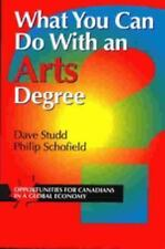 What You Can Do with an Arts Degree : Opportunitie for Canadians in a Global...