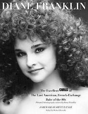 Diane Franklin: The Excellent Curls of the Last American, French-Exchange...