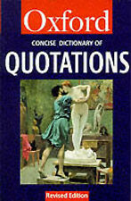 The Concise Oxford Dictionary of Quotations by Oxford University Press...