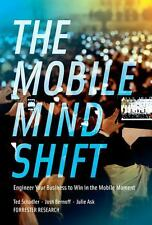The Mobile Mind Shift by Joshua Bernoff (2014, Hardcover)