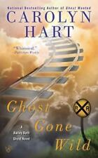 A Bailey Ruth Ghost Novel: Ghost Gone Wild 1 by Carolyn Hart (2014, Paperback)