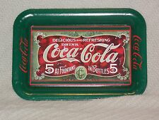 """1989 5 Cent Green & Red Coke Cola Brand 6 5/8"""" x 4 5/8"""" x 1/2"""" Tin Tip Tray Sign"""