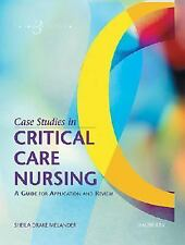 Case Studies in Critical Care Nursing: A Guide for Application and Review, 3e (M