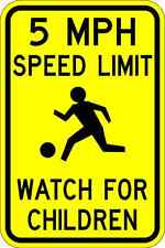 5MPH Speed Limit Watch For Children - 12X18 - A Real Sign. 10 Year 3M Warranty