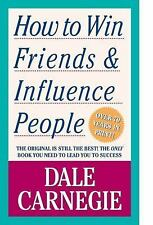 How to Win Friends and Influence People by Carnegie, Dale