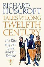 Tales from the Twelfth Century : The Rise and Fall of the Angevin Empire by...