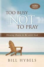 Too Busy Not to Pray, 20th Anniversary Edition-ExLibrary
