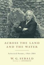 Across the Land and the Water: Selected Poems, 1964-2001 (Modern Library)