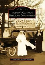 Indiana's Catholic Religious Communities (Images of America)