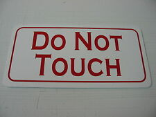 DO NOT TOUCH Sign for Car Show Antique china Shop Strip Club Museum Gift Store