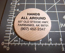 Alaska wooden nickel, hands all around, Fairbanks Alaska, great collectible