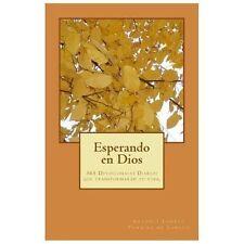 Esperando en Dios : 365 Devocionales Diarios Que Transformarán Tu Vida by...