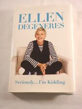Seriously... I'm Kidding by Ellen DeGeneres (2013, Hardcover)