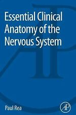 Essential Clinical Anatomy of the Nervous System, Rea, Paul, Good Book