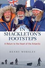 In Shackleton's Footsteps: A Return To The Heart Of The Antarctic