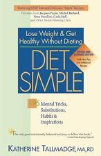 Diet Simple: 195 Mental Tricks, Substitutions, Habits & Inspirations by Tallmad