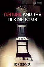 Torture and the Ticking Bomb (Blackwell Public Philosophy Series)-ExLibrary