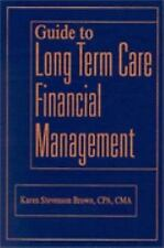 Guide to Long Term Care Financial Management by Karen Stevenson Brown (2000,...