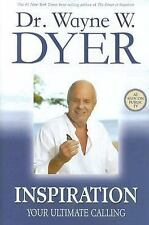 Inspiration : Your Ultimate Calling by Wayne W. Dyer (2006, Hardcover)
