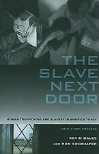 The Slave Next Door - Human Trafficking and Slavery in America Today by K....