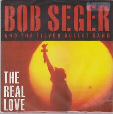 "7"" Bob Seger And The Silver Bullet Band The Real Love 90`s Capitol"